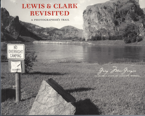 Book: Lewis and Clark  Revisited- a Photographers  Trail, published 2003