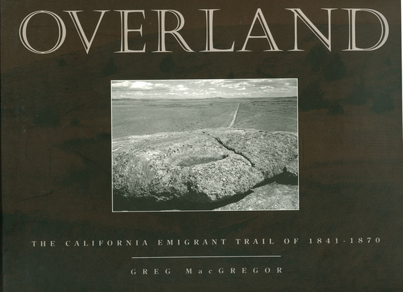 Book : Overland, the California Emigrant  Trail of1841- 1870, published  in 1996